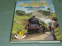 GREAT WESTERN RAILWAY - 150 Glorious Years ; THE (Whitehouse & Thomas  1984)